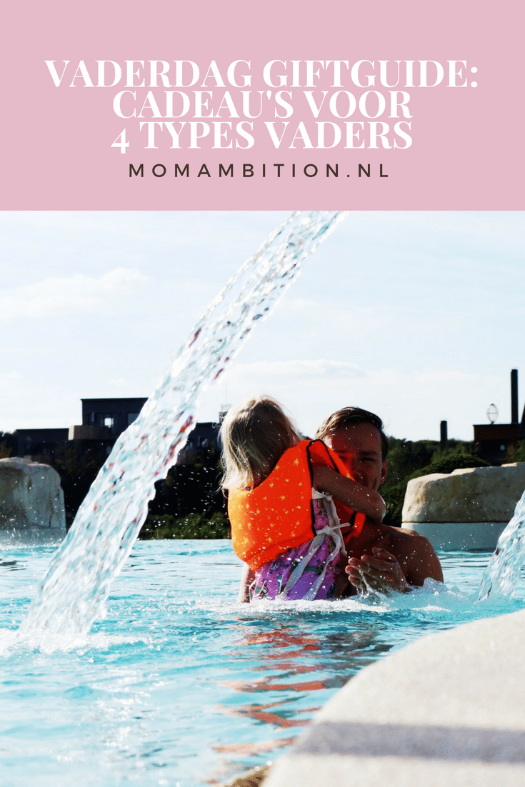 Voor welke type vader zoek jij een vaderdag cadeau? momambition.nl
