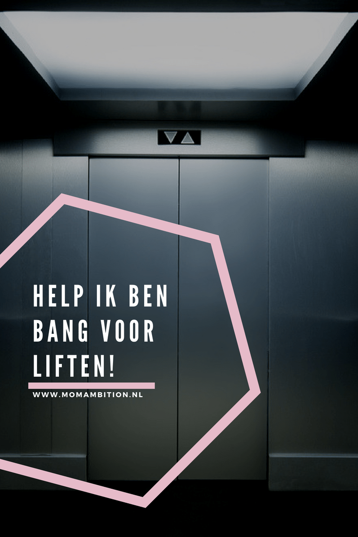Help?! Ik ben bang voor liften momambition.nl