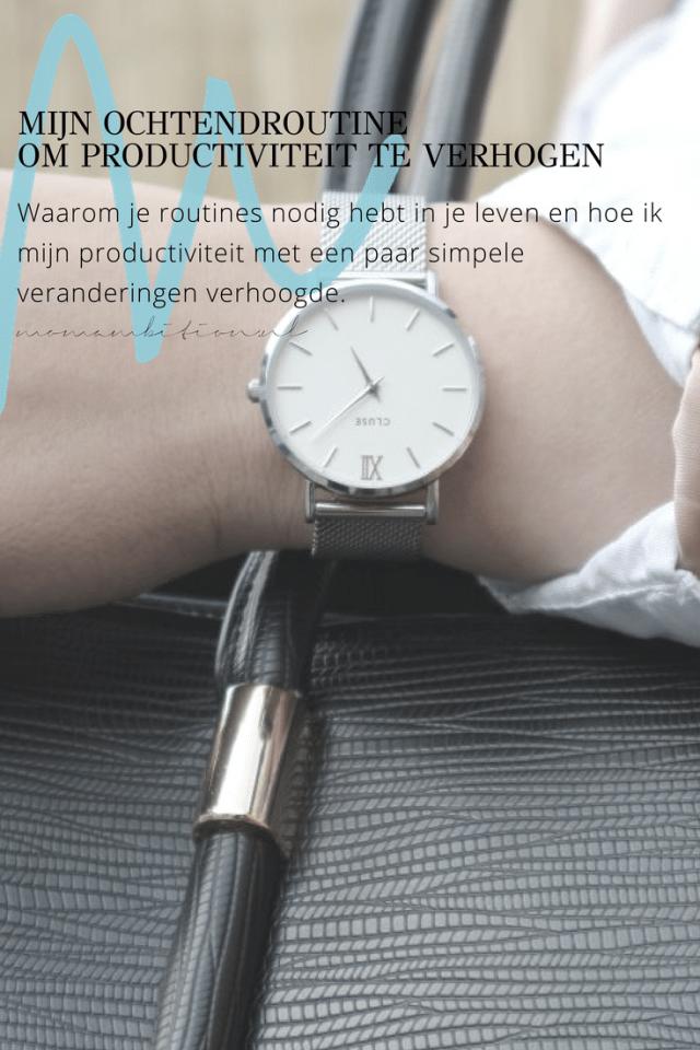 Mijn ochtendroutine om productiviteit te verhogen momambition.nl momboss ondernemen time-management